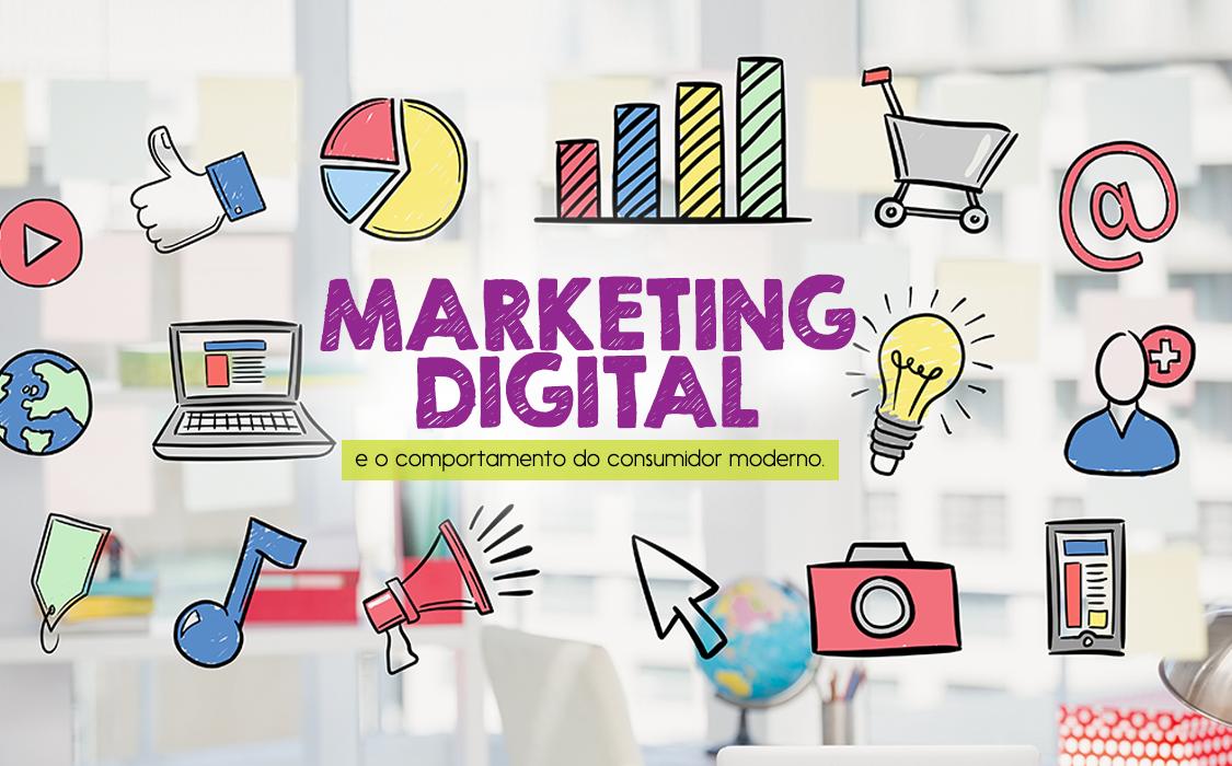 Marketing Digital e o comportamento do consumidor moderno