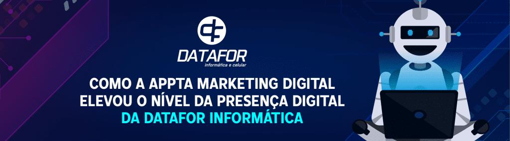 Saiba agora como melhoramos o posicionamento online da Datafor Informática por meio do Marketing Digital.